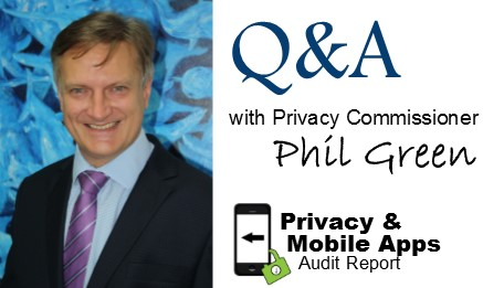 Privacy and Mobile Apps Q&A with Privacy Commissioner Phil Green