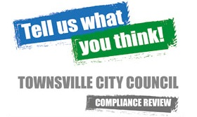 Tell us what you think! Townsville City Council Compliance Review