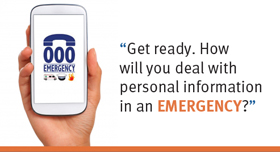 Dealing with personal information in an emergency